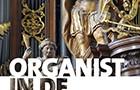 Organist in de praktijk – red. Dick Sanderman en Dirk Out – Bekende organisten over het kerkelijk orgelspel