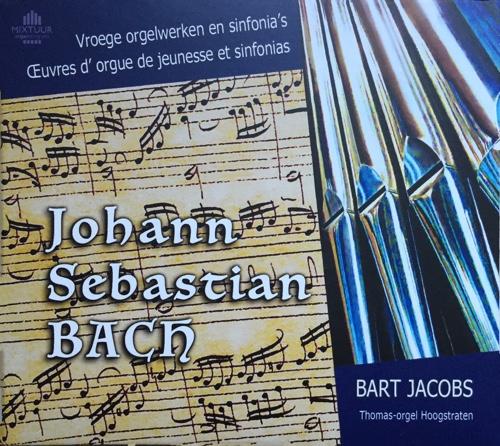 Bach vroege orgelwerken en sinfonia's Bart Jacobs Mixtuur MIX02
