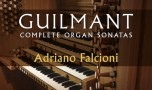 Guilmant – Complete Organ Sonatas
