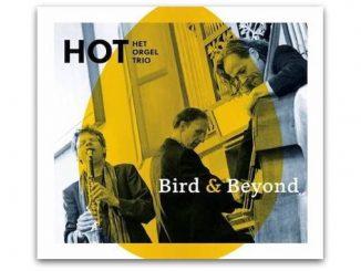 HOT Het Orgel Trio Bird & Beyond