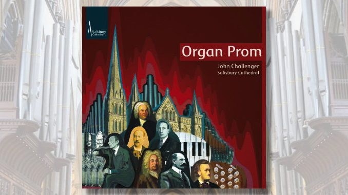 cd organ prom salisbury cathedral john challenger