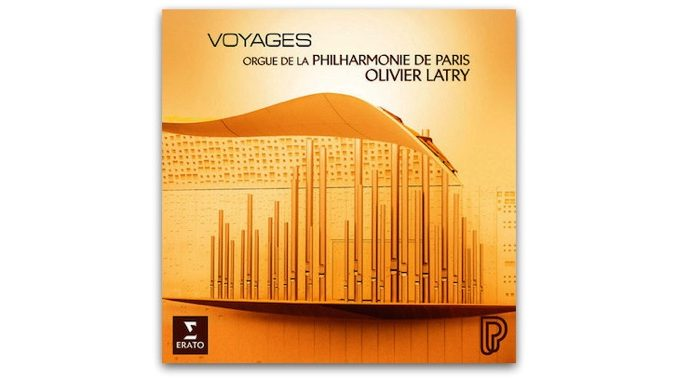 Voyages Olivier Latry Philharmonie Paris