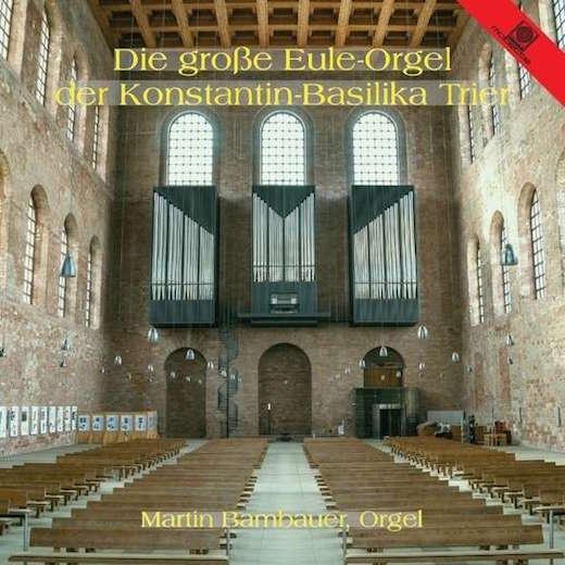 die grosse eule-orgel der konstantin-basilika trier motette cd 14011