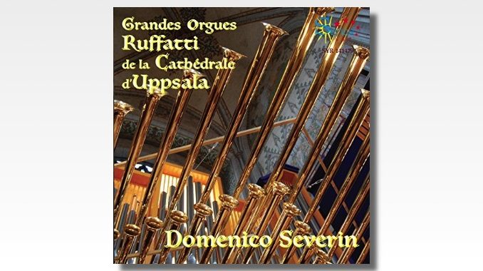 cd domenico severin ruffatti organ uppsala