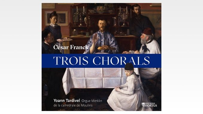 cd franck trois chorals yoann tardivel