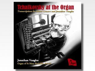 jonathan vaughn tchaikovsky at the organ