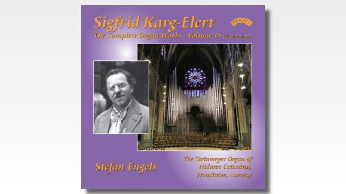 cd karg-elert complete organ works volume 15 stefan engels