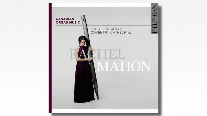 cd rachel mahon canadian organ music