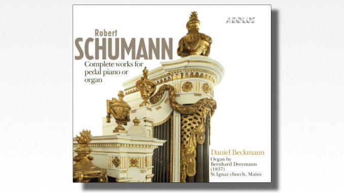 cd schumann organ works daniel beckmann