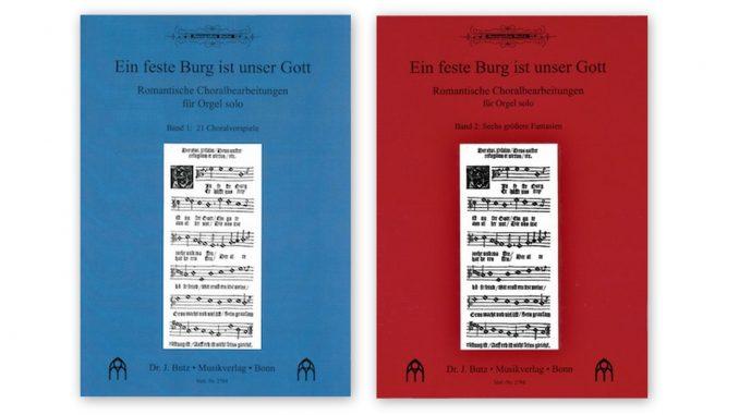Ein feste Burg ist unser gott choralbearbeitungen Butz Verlag