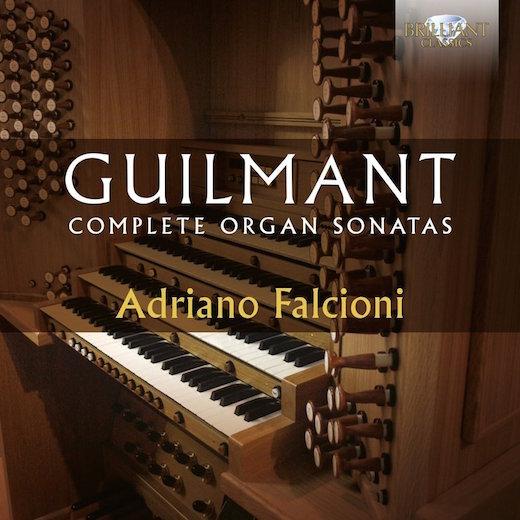 Guilmant Complete Organ Sonatas Adriano Falcioni