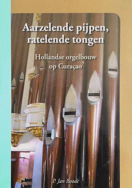 aarzelende pijpen, ratelende tongen hollandse orgelbouw op Curaçao