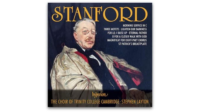 Stanford Choral Music Trinity College Cambridge Hyperion