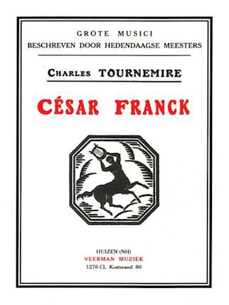 Charles Tournemire - Cesar Franck
