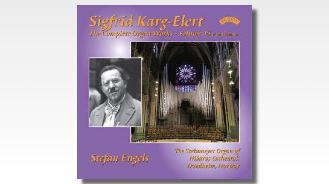 cd karg-elert complete organ works volume 15 stefan engels