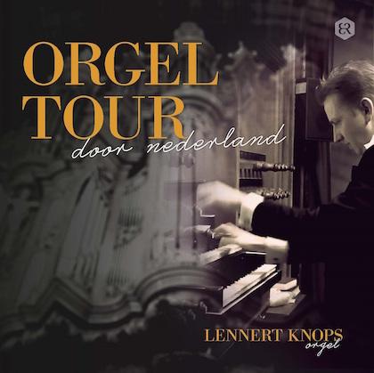 orgeltour door nederland lennert knops