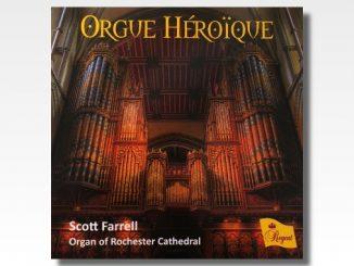 cd orgue heroique scott farrel rochester cathedral