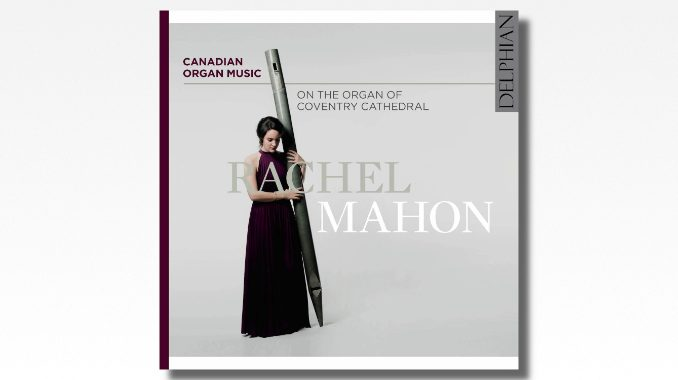 cd rachel mahon canadian organ music